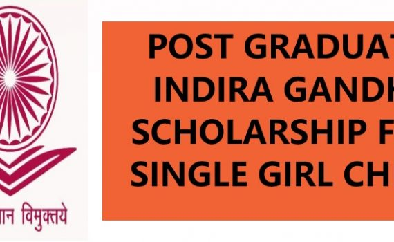 Indira Gandhi PG Scholarship For Single Girl Child