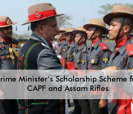 Prime Minister's Scholarship Scheme For CAPF & Assam Rifles