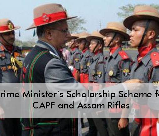 Prime Minister's Scholarship Scheme For CAPF & Assam Rifles