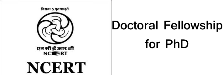 NCERT Doctoral Fellowship for PhD