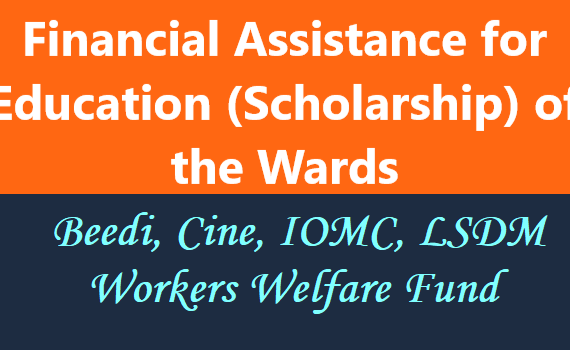 Scholarship to the Children of Beedi, Cine, IOMC, LSDM Workers