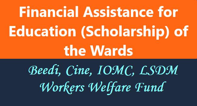 Scholarship to the Children of Beedi, Cine, IOMC, LSDM Workers
