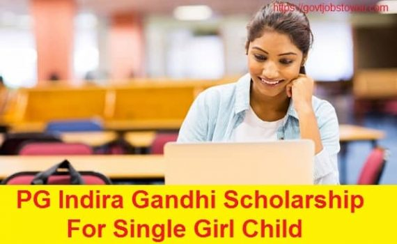 Indira Gandhi Scholarship for Single Girl child